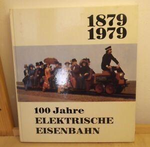 100-JAHRE-electrico-Eisenbahn-1879-1979-Keller-EDITORIAL-HC-1979