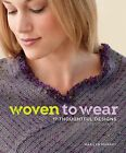 Woven to Wear: 17 Thoughtful Designs with Simple Shapes by Marilyn Murphy (Paperback, 2013)