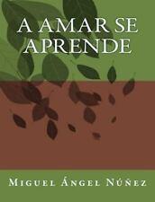 A Amar Se Aprende by Miguel Núñez (2016, Paperback)