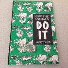 How the Animals Do it by Larry Feign (Hardback, 1992)