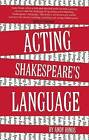 Acting Shakespeare's Language by Andy Hinds (Paperback, 2015)
