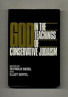 God in the Teachings of Conservative Judaism by Bernstein, Saul