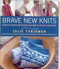 Brave New Knits by Julie Turjoman (Paperback, 2010)