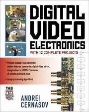 Digital Video Electronics with 12 Complete Projects by Andrei  Cernasov