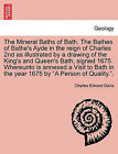 The Mineral Baths of Bath. the Bathes of Bathe's Ayde in the Reign of Charles 2nd as Illustrated by a Drawing of the King's and Queen's Bath, Signed 1675. Whereunto Is Annexed a Visit to Bath in the Year 1675 by  A Person of Quality.. by Charles Edward Davis (Paperback / softback, 2011)