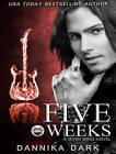 Five Weeks by Dannika Dark (CD-Audio, 2014)