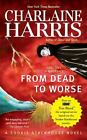 Sookie Stackhouse/True Blood: From Dead to Worse 8 by Charlaine Harris (2009, Paperback)