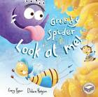 Greedy Spider, Look at Me! by Debra Hodgson, Gary Pyper (Paperback, 2015)