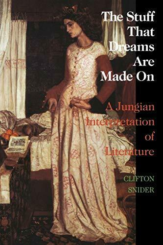 The Stuff That Dreams Are Made on: A Jungian Interpretation of Literature (Chiro