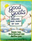Good Goats: Healing Our Image of God by Sheila Fabricant Linn, Dennis Linn, Matthew Linn (Paperback, 1994)