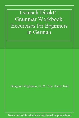 Deutsch Direkt! : Grammar Workbook: Excercises for Beginners in German By Marga