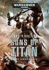 Grey Knights: Sons of Titan by David Annandale (Hardback, 2015)