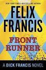 Front Runner: A Dick Francis Novel by Felix Francis (Hardback, 2015)