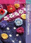 Silk Ribbon Flowers by Ann Cox (Paperback, 2015)