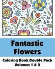 Fantastic Flowers Coloring Book Double Pack (Volumes 1 & 2) by H R Wallace Publishing, Various (Paperback / softback, 2013)