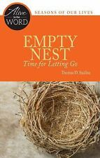 Alive in the Word: Empty Nest, Time for Letting Go by Thomas D. Sauline...