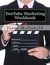 YouTube Marketing Workbook : How to Use YouTube for Business by Jason...