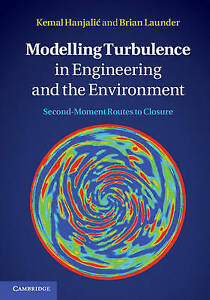 Modelling-Turbulence-in-Engineering-and-the-Environment-Second-Moment-Routes-to