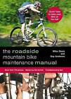 Roadside Mountain Bike Maintenance Manual by Guy Andrews, Mike Davis (Paperback, 2014)