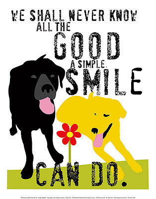 THE GOOD A SIMPLE SMILE CAN DO ART PRINT GINGER OLIPHANT 11x14 cute dog poster