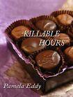 Killable Hours by Pamela Eddy (Hardback, 2002)