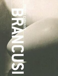 BRANCUSI-Romanian-Artist-1876-1957-art-album-illustrated-170-pictures-2006-book