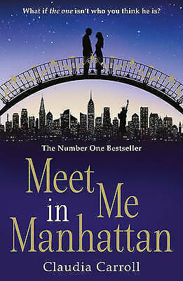 1 of 1 - Meet Me In Manhattan: A sparkling, feel-good romantic comedy to whisk you away f