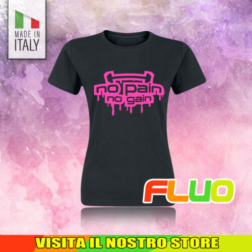 T SHIRT MAGLIA DONNA HAPPINESS PALESTRA WORKOUT NO PAIN NO GAIN FITNESS FLUO
