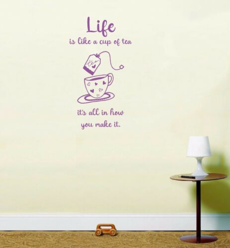 Life is like a cup of tea inspirational quote sticker vinyl wall art LSWA98412