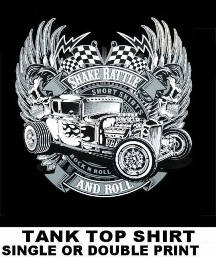 SHAKE RATTLE /& ROLL ROCK N ROLL ROCKABILLY SKULL HOT STREET RAT ROD TANK TOP 531