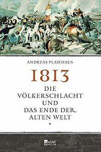 1813-Die-Voelkerschlacht-und-das-Ende-der-alten-Welt-von-Buch-Zustand-gut