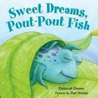 Sweet Dreams, Pout-Pout Fish by Deborah Diesen (Hardback, 2015)