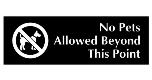 No Pets Allowed Beyond This Point Sign Plaque Available in 3 Sizes /& 30 Colours