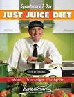 Sproutman's 7-Day Just Juice Diet: Detox, Lose Weight, Feel Great by Steve Meyerowitz (Paperback, 2014)