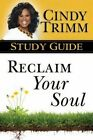 Reclaim Your Soul Study Guide by Cindy Trimm (Paperback / softback, 2014)