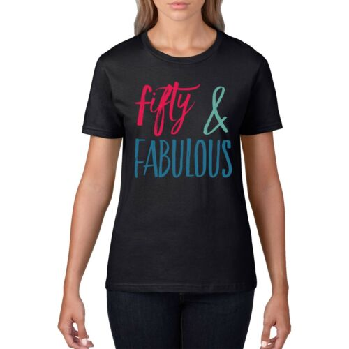 50 and Fabulous Womens Birthday T Shirt Fifty 50th Funny Gift Ladies Top 825