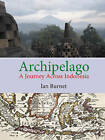 Archipelago: A Journey Across Indonesia by Ian Burnet (Hardback, 2015)