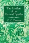 The Problem of the Pastoral Epistles by P N Harrison (Paperback / softback, 2016)