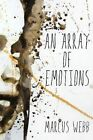 An Array of Emotions by Marcus Webb (Paperback / softback, 2015)