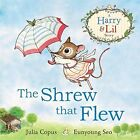 The Shrew that Flew by Julia Copus (Paperback, 2016)