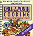 Once-a-Month Cooking by Mimi Wilson and Mary Beth Lagerborg (1993, Spiral)