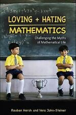 Loving and Hating Mathematics: Challenging the Myths of Mathematical Life