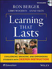 Learning That Lasts: Challenging, Engaging, and Empowering Students with Deeper Instruction by Ron Berger, Anne Vilen, Libby Woodfin (Mixed media product, 2016)