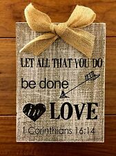LET ALL THAT YOU DO BE DONE IN LOVE wooden box sign w/ bow 6 x 8 x 1-3/4""