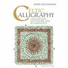 Celtic Calligraphy by Kerry Richardson (Spiral bound, 2014)