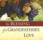 Blessing of A...: The Blessing of a Grandfather's Love (2006, Hardcover)