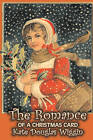 The Romance of a Christmas Card by Kate Douglas Wiggin (Paperback / softback, 2008)