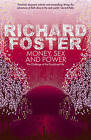Money, Sex and Power by Richard Foster (Paperback, 2009)