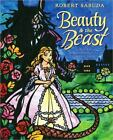 Beauty and the Beast : A Pop-Up Adaptation of the Classic Tale by Robert Sabuda (2010, Novelty Book)