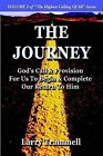 Volume 2: The Journey--God's Call & Provision for Us to Begin & Complete Our Return to Him by Larry A Trammell (Paperback / softback, 2002)